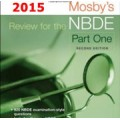 Mosby's Review for the NBDE Part I, 2nd Edition 2015